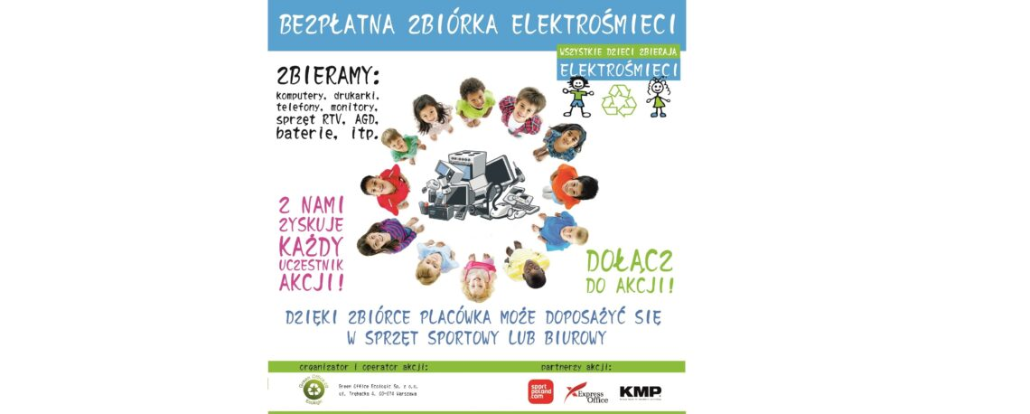 """Plakat akcji """"Wszystkie dzieci zbierają elektrośmieci"""""""